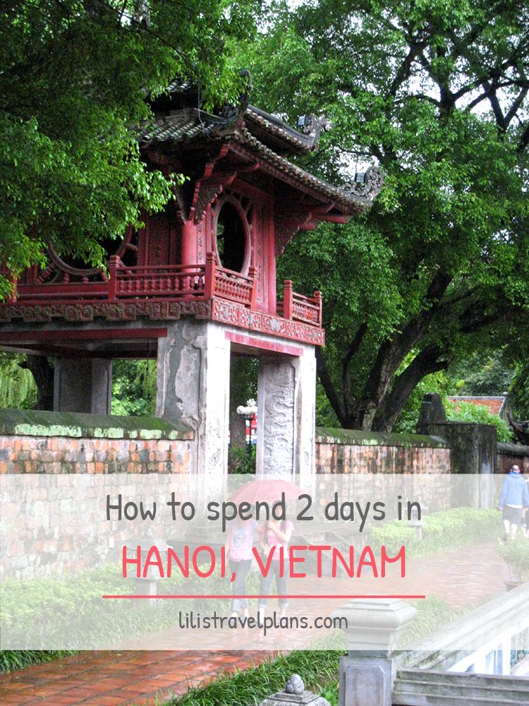 How to spend 2 days in Hanoi, Vietnam