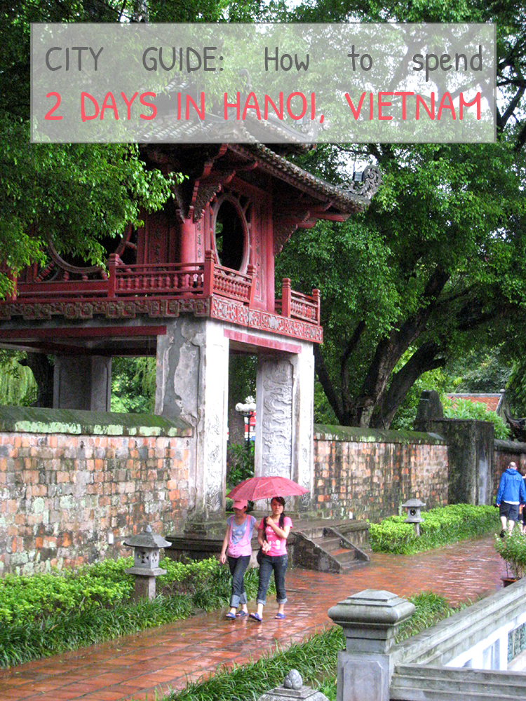 How to spend 2 days in Hanoi, Vietnam