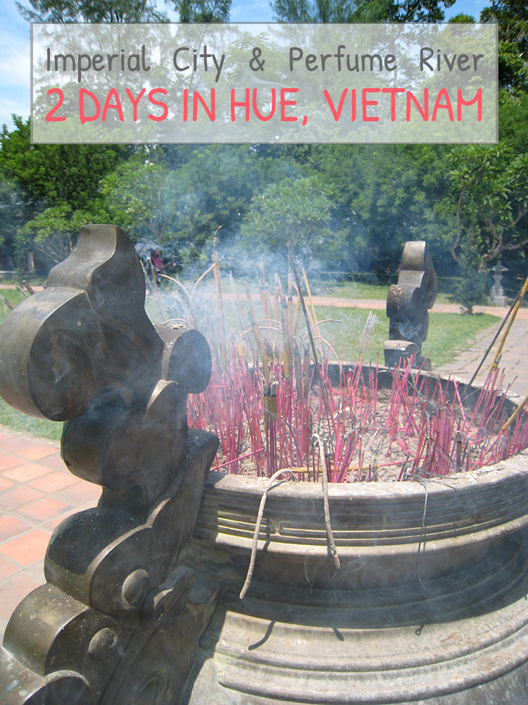 City guide: How to spend 2 days in Hue Vietnam – Imperial city and Perfume river