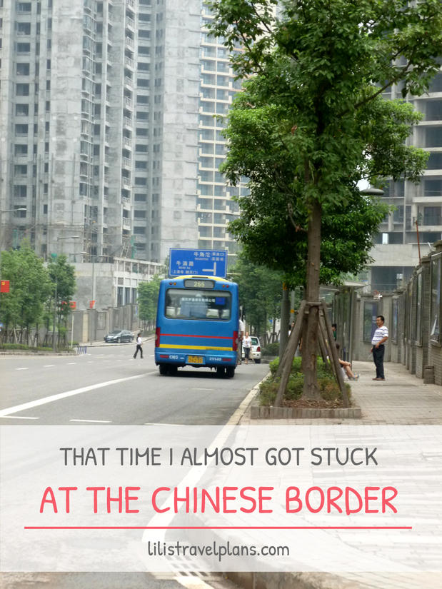 THAT TIME I ALMOST GOT STUCK AT THE CHINESE BORDER