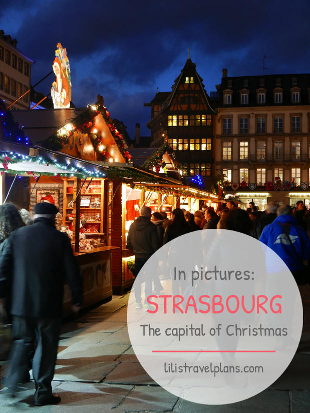 IN PICTURES: STRASBOURG, I LOVE YOU! 2,5 Days in the capital of Christmas