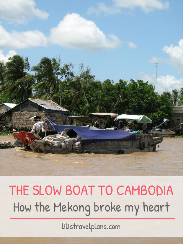THE SLOW BOAT TO CAMBODIA – How the Mekong broke my heart