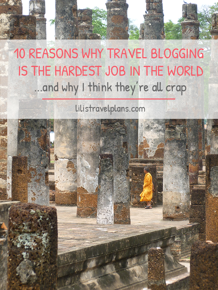 10 Reasons why travel blogging is the hardest job in the world… and why I think they're all crap