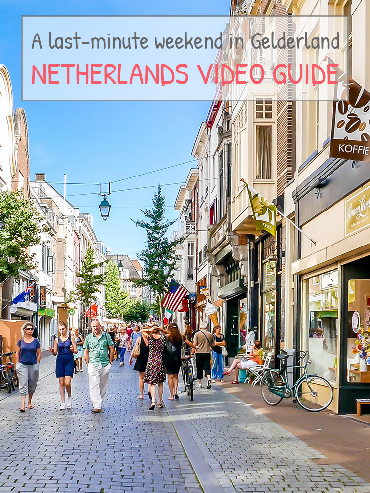 VIDEO GUIDE: DISCOVERING THE NETHERLANDS – A last-minute weekend in Gelderland