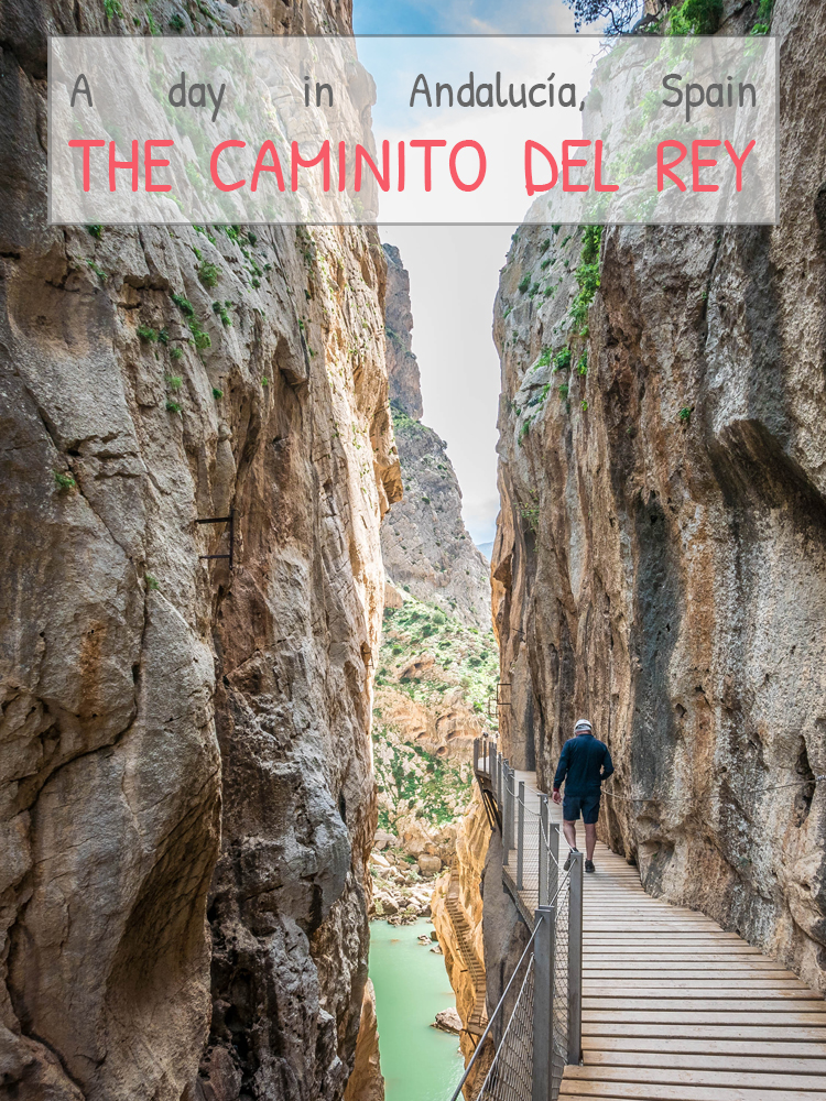 UN DIA EN… – Hiking the Caminito del Rey, Andalucía, Spain